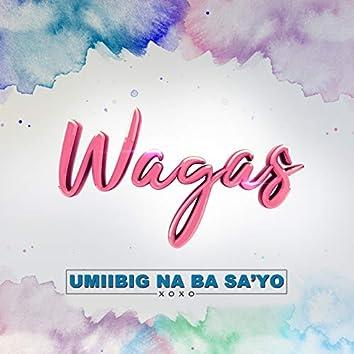 """Umiibig Na Ba Sa'Yo (Theme From """"Wagas"""")"""