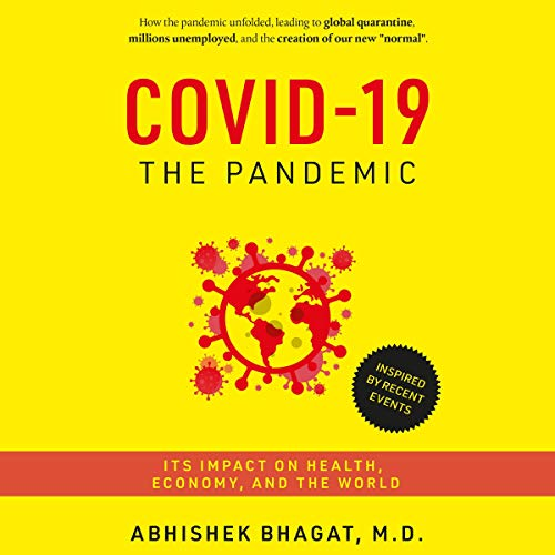 COVID-19 the Pandemic Audiobook By Abhishek Bhagat M.D. cover art