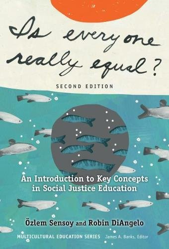 Compare Textbook Prices for Is Everyone Really Equal?: An Introduction to Key Concepts in Social Justice Education Multicultural Education Series 2 Edition ISBN 0781349314415 by Sensoy, Özlem,DiAngelo, Robin,Banks, James A.