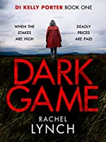 Dark Game: A gripping crime thriller that will have you hooked! (Detective Kelly Porter Book 1) (English Edition)