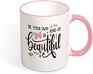 DKISEE Be Your Own Kind Of Beautiful Color Coffee Mug Novelty 11oz Ceramic Mug Cup Birthday Christmas Anniversary Gag Gifts Idea - Pink
