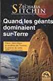 Quand les géants dominaient sur Terre - Dieux, demi-dieux et ancêtres de l'homme - La preuve de notre ADN extraterrestre - Macro Editions - 16/11/2010