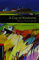 Oxford Bookworms Library: Level 3: Cup of Kindness Stories (Audio) Pack