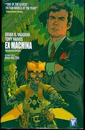[Ex Machina: Vol 01] (By (artist)  Tony Harris , By (author)  Brian K. Vaughan) [published: July, 2008]