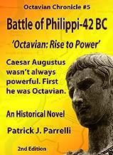 #5 Battle of Philippi - 42 BC (The Octavian Chronicles) (English Edition)