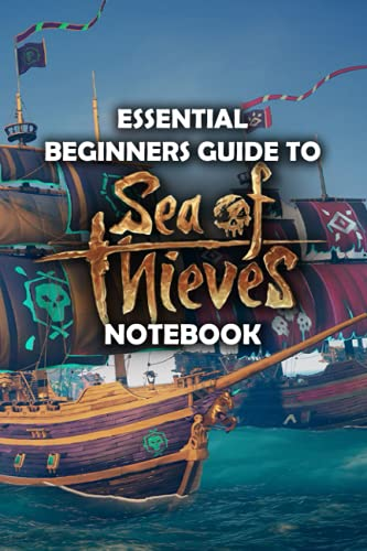Essential Beginners Guide to Sea of Thieves Notebook: Notebook Journal  Diary/ Lined - Size 6x9 Inches 100 Pages
