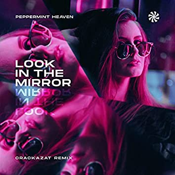 Look in the Mirror (Crackazat Remix)