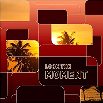Look the Moment