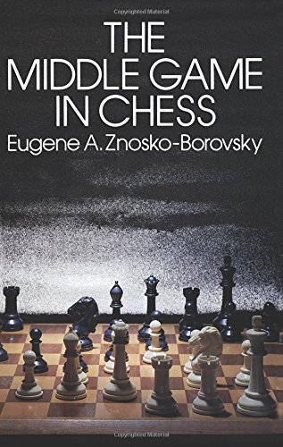 The Middle Game in Chess (Dover Chess)