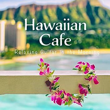 Hawaiian Cafe ~ Relaxing Guitar in the Morning ~