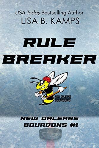 Rule Breaker (New Orleans Bourdons Book 1) by [Lisa B. Kamps]