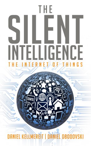 The Silent Intelligence - The Internet of Things eBook: Kellmereit, Daniel,  Obodovski, Daniel: Kindle Store - Amazon.com