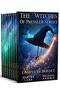 The Witches of Pressler Street Complete BoxSet: An Urban Fantasy Action Adventure by [Martha Carr, Michael Anderle]