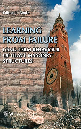 Learning from Failure: Long-Term Behaviour of Heavy Masonry Structures (International Series On Advances in Architecture: Objectives, Band 23)