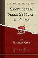 Santa Maria Della Steccata in Parma (Classic Reprint)
