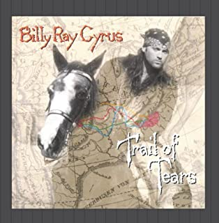 Trail of Tears by Billy Ray Cyrus (1996-08-20)