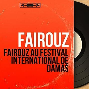 Fairouz au Festival International de Damas (Live, Mono Version)