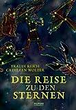 Die Reise zu den Sternen - Traudi Reich