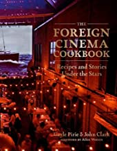 The Foreign Cinema Cookbook: Recipes and Stories Under the Stars