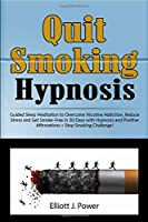 Quit Smoking Hypnosis: Guided Sleep Meditation to Overcome Nicotine Addiction, Reduce Stress and Get Smoke-Free in 30 Days with Hypnosis and Positive Affirmations + Stop Smoking Challenge!