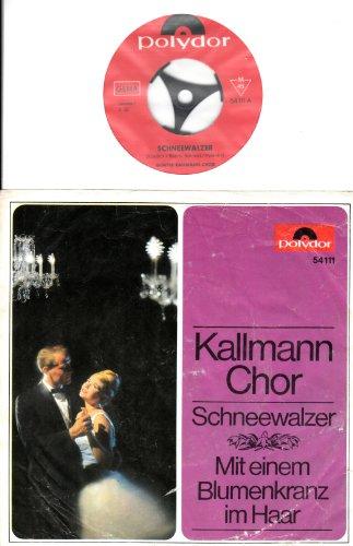 KALLMANN CHOR / Schneewalzer / Mit einem Blumenkranz im Haar / Bildhülle / Polydor # 54111 / Deutsche Pressung / 7' Vinyl Single Schallplatte