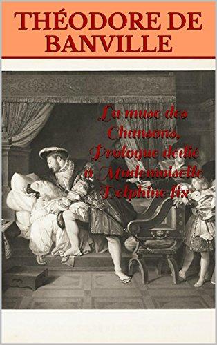 La Muse des Chansons, prologue dédié à Mademoiselle Delphine Fix (French Edition)