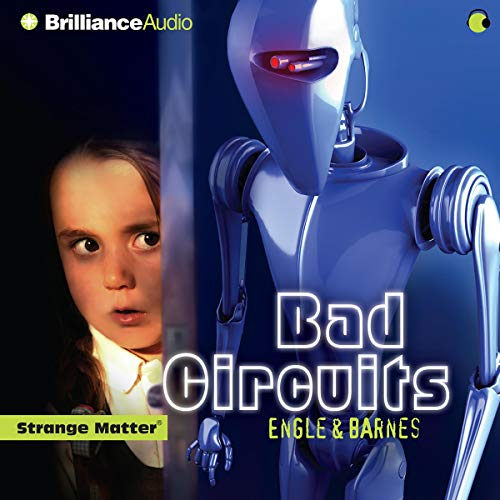 Bad Circuits     Strange Matter #6              By:                                                                                                                                 Marty M Engle,                                                                                        Johnny R Barnes                           Length: 1 hr and 15 mins     1 rating     Overall 5.0