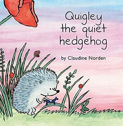 Quigley the Quiet Hedgehog