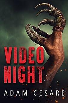 Video Night: A Novel of Alien Horror by [Adam Cesare]