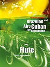 Brazilian and Afro-Cuban Jazz Conception -- Flute: Book & CD (Advance Music: Brazilian and Afro-Cuban Jazz Conception)