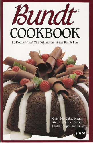 Bundt Cookbook, Over 200 Cake, Bread, Muffin, Entree, Dessert, Salad Recipes and Sauces!
