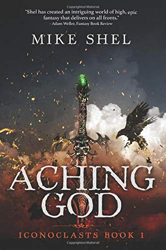 Compare Textbook Prices for Aching God 1st Edition ISBN 9781985746152 by Shel, Mike