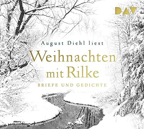 Weihnachten mit Rilke. Briefe und Gedichte: Lesung mit August Diehl (1 CD)