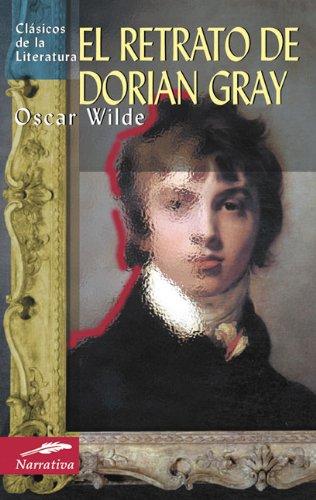 El retrato de Dorian Gray (Clásicos de la literatura universal)