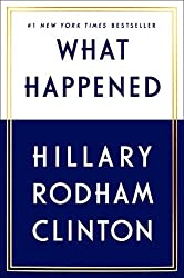 Hillary Clinton - What Happened