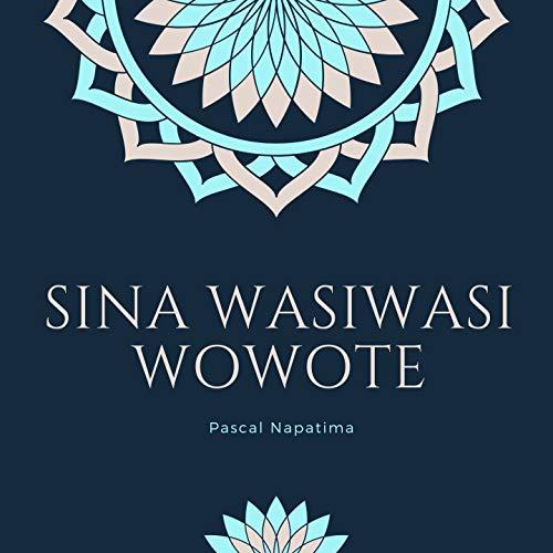 Sina Wasiwasi Wowote
