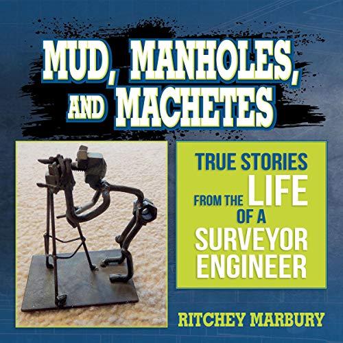 Mud, Manholes, and Machetes audiobook cover art