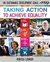 Taking Action to Achieve Equality (Un Sustainable Development Goals)