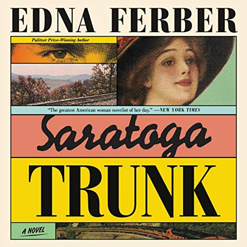 Saratoga Trunk audiobook cover art