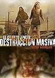 El cuarto Jinete 3: Destrucción Masiva...