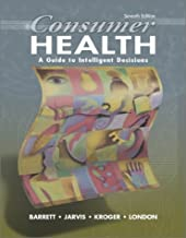 Consumer Health: A Guide to Intelligent Decisions by Stephen Barrett (2001-08-01)