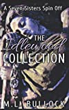 The Idlewood Collection: A Seven Sisters Spin-Off Series - M.L. Bullock