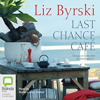 Last Chance Café                   By:                                                                                                                                 Liz Byrski                               Narrated by:                                                                                                                                 Marie-Louise Walker                      Length: 11 hrs and 49 mins     12 ratings     Overall 4.3