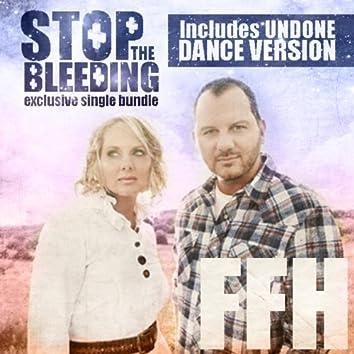 Stop The Bleeding - Single Bundle (Includes Undone Dance Version)