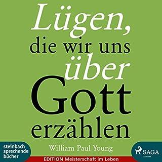 Lügen, die wir uns über Gott erzählen                   Autor:                                                                                                                                 William Paul Young                               Sprecher:                                                                                                                                 Thorsten Breitfeldt                      Spieldauer: 4 Std. und 35 Min.     35 Bewertungen     Gesamt 4,6