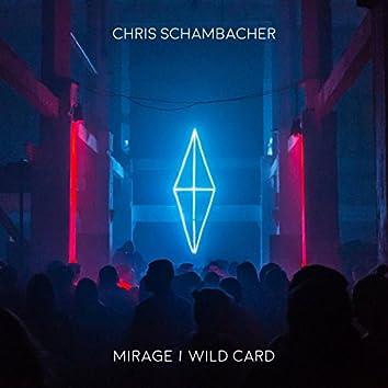 Wild Card / Mirage