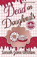 Dead on Doughnuts: A Coffee Shop Cozy Mystery