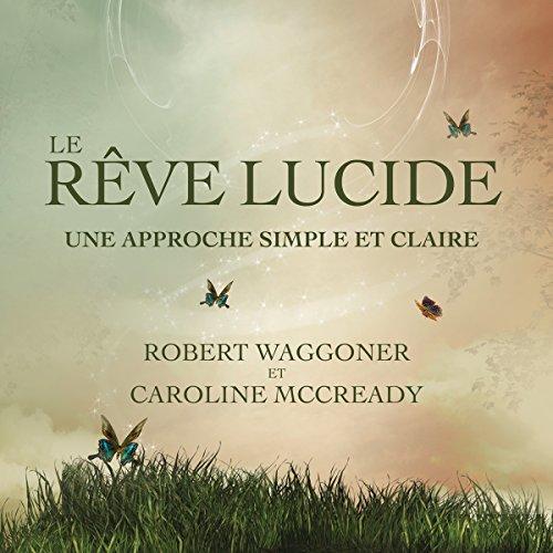 Le rêve lucide - une approche simple et claire audiobook cover art