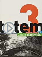 Totem 3 - Cahier D'Activites + CD Audio: Totem 3 - Cahier D'Activites + CD Audio