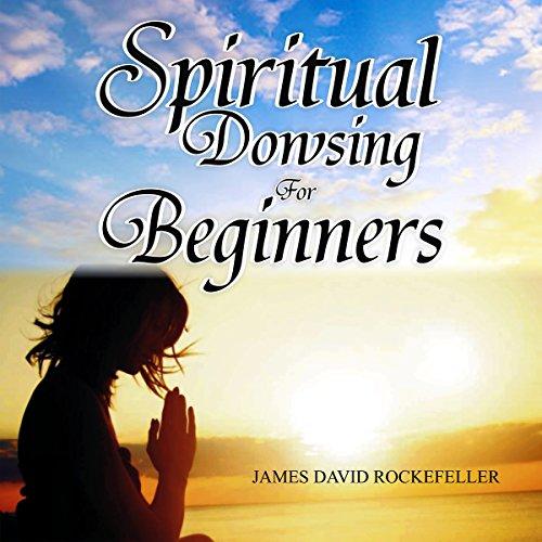 Couverture de Spiritual Dowsing for Beginners